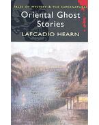 Oriental Ghost Stories - Hearn, Lafcadio