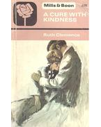 A Cure with Kindness - CLEMENCE, RUTH