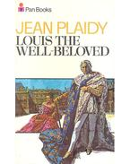 Louis the Well-Beloved - Plaidy, Jean