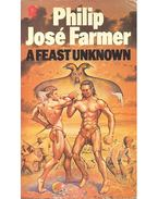 A Feast Unknown - Farmer, Philip José