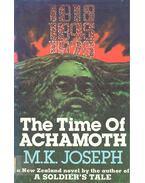 The Time of Achamoth - JOSEPH, M.K.