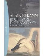 Boulevard de Sebastopol e altri racconti - ELKANN, ALAIN