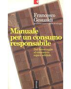 Manuale per un consumo responsabile - GESUALDI, FRANCESCO