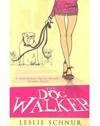 The Dog Walker - SCHNUR, LESLIE