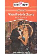 When the Gods Choose - Wilson, Patricia