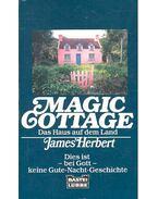 Magic Cottage - Das Haus auf dem Land - James Herbert
