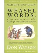 Watson's Dictionary of Weasel Words, Contemporary Cliches, cant and Management Jargon - WATSON, DON