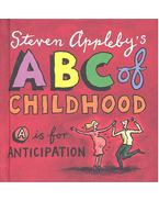ABC of Childhood – A is for Anticipation - APPLEBY, STEVEN