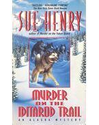 Murder on the Iditarod Trail - HENRY, SUE