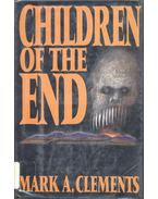 Children of the End - CLEMENTS, MARK A.