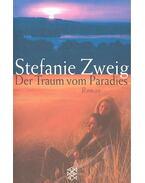 Der Traum vom Paradies - Stefanie Zweig