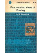 Five Hundred Years of Printing - STEINBERG, S.H.
