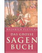 Das grosse Sagenbuch - PLETICHA, HEINRICH