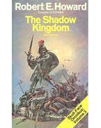 The Shadow Kingdom - Howard, Robert E.