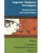 Longman Srtuctural Readers Stage 5 – Plays - Inspector Thackeray Investigates - JAMES, KENNETH  - MULLEN, LLOYD