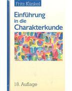 Einführung in die Charakterkunde - KÜNKEL, FRITZ