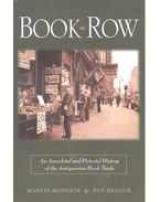 Book Row – An Anecdotal and Pictorial History of the Antiquarian Book Trade - MONDLIN, MARVIN – MEADOR, ROY