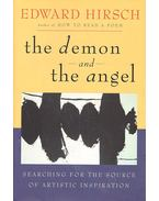 The Demon and the Angel – Searching for the Source of Artistic Inspiration - HIRSCH, EDWARD