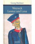 Woyzeck - Leonce und Lena - BÜCHNER,GEORG
