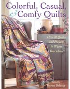 Colorful, Casual, and Comfy Quilts - BOLESTA, KAREN