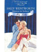 Mission to Seduce - Wentworth, Sally