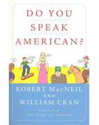 Do You Speak American? - MacNEIL, ROBERT – CRAN, WILLIAM