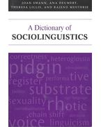 A Dictionary of Sociolinguistics - SWANN, JOAN – DEUMERT, ANA – LILLIS, THERESA – MESTHRIE, RAJEND