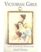Victorian Girls – Lord Lyttelton's Daughters - FLETCHER, SHEILA