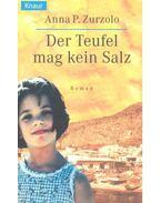 Der Teufel mag kein Salz - ZURZOLO, ANNA P.