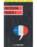 Mastering French I - NEATHER, E.J.