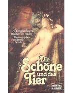 Die Schöne und das Tier – 35 ungewöhnliche Märchen um Frauen - SCHULZ, BERND (editor)