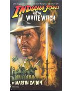 Indiana Jones and the White Witch - Caidin, Martin