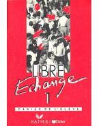 Libre Echange 1 – Cahier de l'élève - SALINS – COURTILLON – GUYOT-CLÉMENT