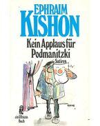Kein Applaus für Podmanitzki - Ephraim Kishon