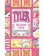 Welcome to Tyler – Blazing Star - ELLISON, SUZANNE