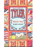 Welcome to Tyler – Milky Way - ELLISON, SUZANNE