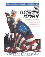 The Electronic Republic - GROSSMAN, LAWRENCE K.