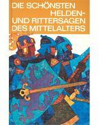 Die schönsten Helden- und Rittersagen des Mittelalters - AICK, GERHARD