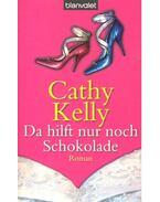 Da hilft nur noch Schokolade  (Titel des Originals: Always and Forever) - Kelly, Cathy