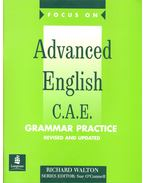 Focus On – Advanced English C. A. E. - Grammar Practice Revised and Updated - WALTON, RICHARD