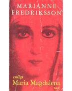 Enligt Maria Magdalena - FREDERIKSSON, MARIANNE