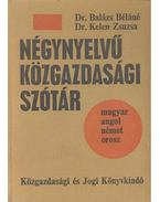 Négynyelvű közgazdasági szótár – magyar, angol, német, orosz - BALÁZS – KELEN