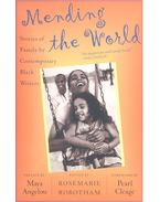 Mending the World – Stories of Family by Contemporary Black Writers - ROBOTHAM, ROSEMARIE (editor)