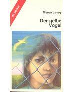 Der gelbe Vogel - LEVOY, MYRON