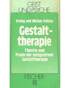 Gestalttherapie – Theorie und Praxis der integrativen Gestalttherapie - POLSTER, MIRIAM – POLSTER, ERVING