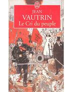 Le Cri du peuple - VAUTRIN, JEAN