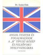 """Angol tesztek és fogalmazások a """"B"""" típusú közép és felsőfokú nyelvvizsgákra - Szalai Elek"""