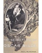 The Secret Life of Oscar Wilde - McKENNA, NEIL