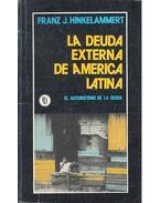 La deuda externa de america latina - El automatismo de la Deuda - HINKELAMMERT, FRANZ J.