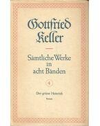 Sämtliche Werke in acht Bänden 4 – Der grüne Heinrich - Keller, Gottfried